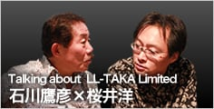 Talking about LL-TAKA Limited 石川鷹彦氏×桜井洋