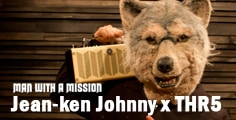 MAN WITH A MISSION Jean-Ken Johnny×THR5