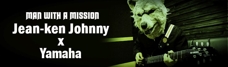 MAN WITH A MISSION Jean-Ken Johnny×Yamaha